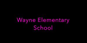 Wayne Elementary School Message to Students